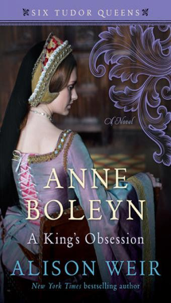 Cover of Alison Weir's Anne Boleyn a king s obsession