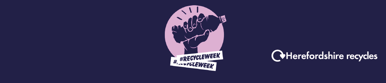 Recycle Week graphic shows hand holding plastic bottle and text Herefordshire recycles